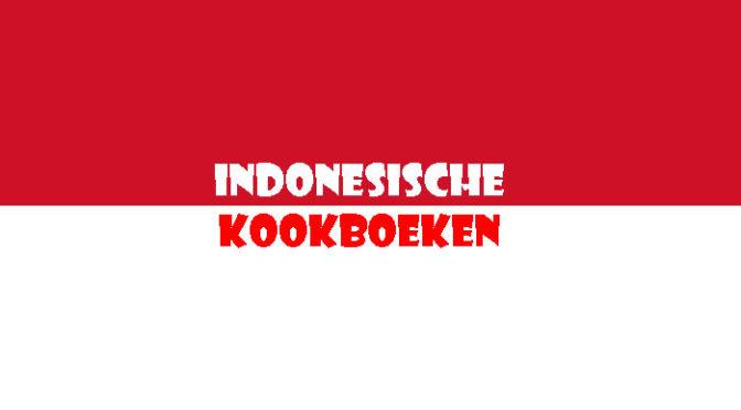 Indonesische Kookboeken Tips Indische Kookboeken