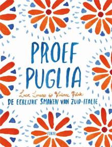 Luca Lorusso Proef Puglia Kookboek Zuid-Italie
