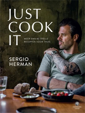 Sergio Herman Just Cook It Recensie Kookboek