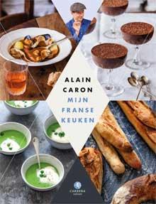 Alain Caron - Mijn Franse Keuken Kookboeken Franse Keuken
