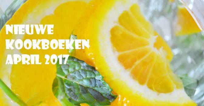 Nieuwe Kookboeken April 2017 Recensie Tips