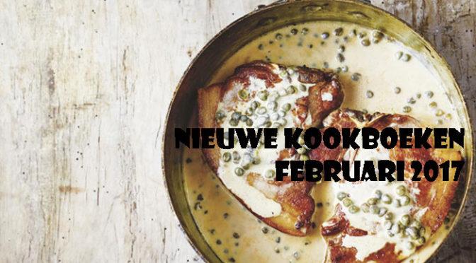 Nieuwe Kookboeken Februari 2017 Recensie Tips