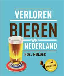 Roel Mulder Verloren bieren van Nederland Recensie Boek over Bie