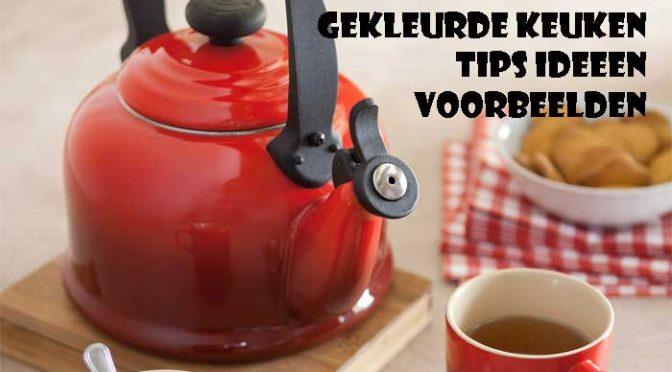 Gekleurde Keuken Tips Ideeen Voorbeelden