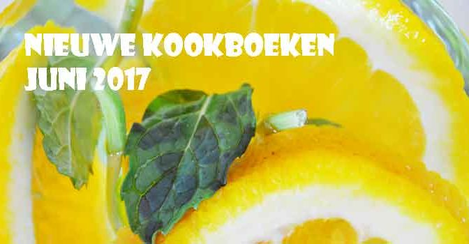 Nieuwe Kookboeken Juni 2017