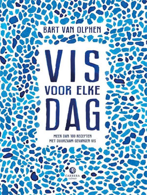 Bart van Olphen Kookboek Vis voor Elke Dag