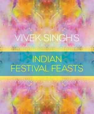 Indiase Kookboeken Vivek Singh's Indian Festival Feasts