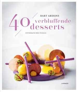 Baert Ardijns 40 Verbluffende Desserts Kookboek Desserts