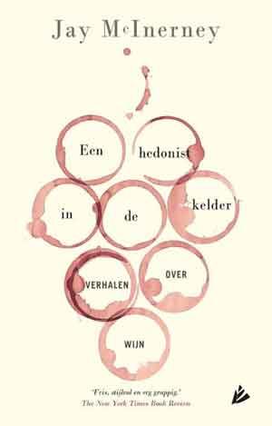 Jay McInerney Een hedonist in de kelder Recensie Verhalen over wijn (2)