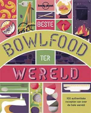 Beste bowlfood ter wereld Bowlfood kookboek Lonely Planet