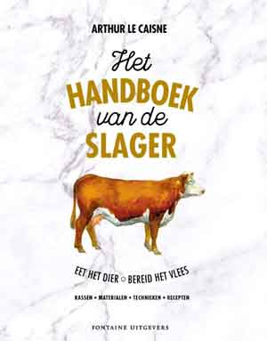 Het handboek van de slager Arthur Le Caisne Kookboek vleesbereiding