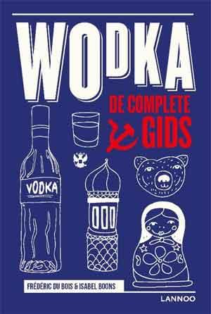 Wodka De Complete Gids Recensie