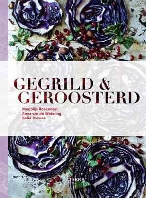 Gegrild & Geroosterd Kookboek van Marjolijn Rosendaal, Anya van de Wetering en Bella Thewes