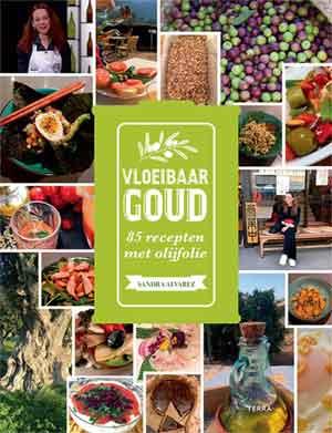 Sandra Alvarez Vloeibaar goud - Olijfolie Kookboeken