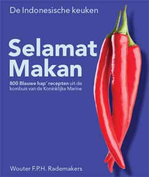 Wouter Rademakers Selamat Makan - Indonesisch Kookboek