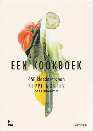 Seppe Nobels Graanmarkt 13 Een kookboek Recensie